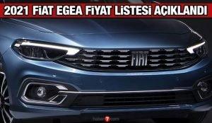 Fiat 2021 model Egea fiyat listesi açıkladı! İşte Fiat 2021 Ocak ayı güncel fiyat listesi