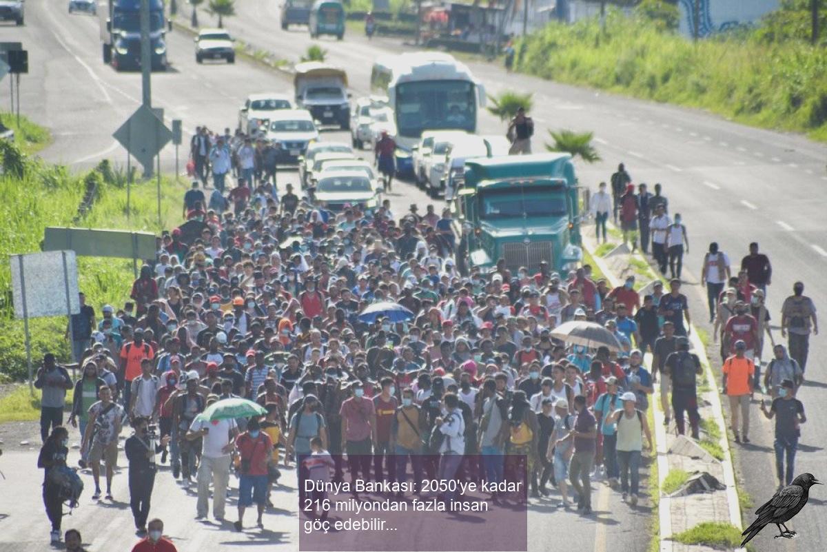 Dünya Bankası: 2050'ye kadar 216 milyondan fazla insan göç edebilir