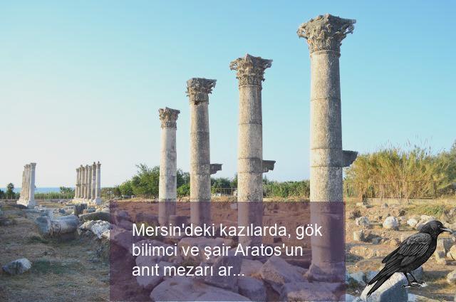 Mersin'deki kazılarda, gök bilimci ve şair Aratos'un anıt mezarı arkeolojik olarak kanıtlandı